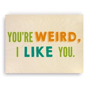 youre-weird-wood-print