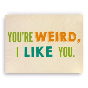 youre-weird-wood-print